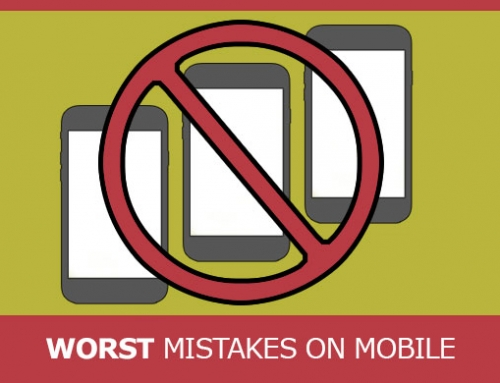 """""""Mobile Friendly"""" Sites – Best Tips & Worst Mistakes"""