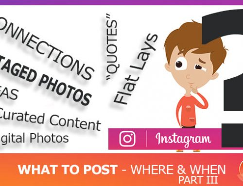 Social Media Outlets – What to Post Where, and When! – Part III