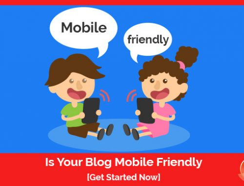 Is Your Blog Mobile Friendly?