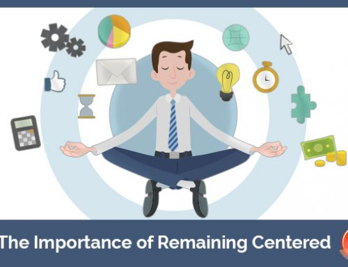 The Importance of Remaining a Centered Marketer