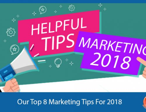 Our Top 8 Marketing Tips for 2018