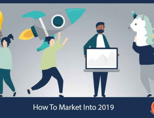 How To Market Into 2019