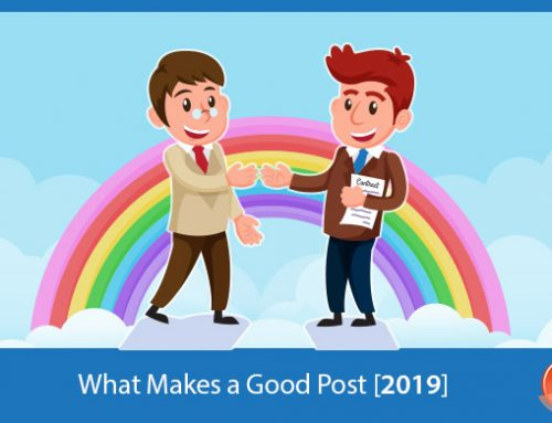 What Makes a Good Post in 2019
