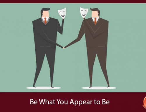 Be What You Appear to Be