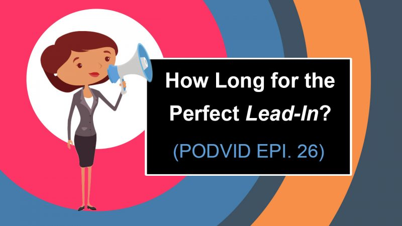 How long for the perfect lead-in?