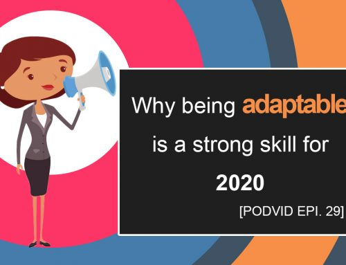 Why Being Adaptable is a Strong Skill for 2020